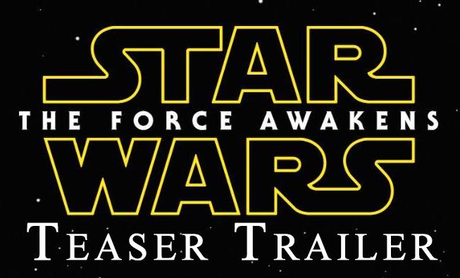 Star Wars: The Force Awakens - Teaser Trailer